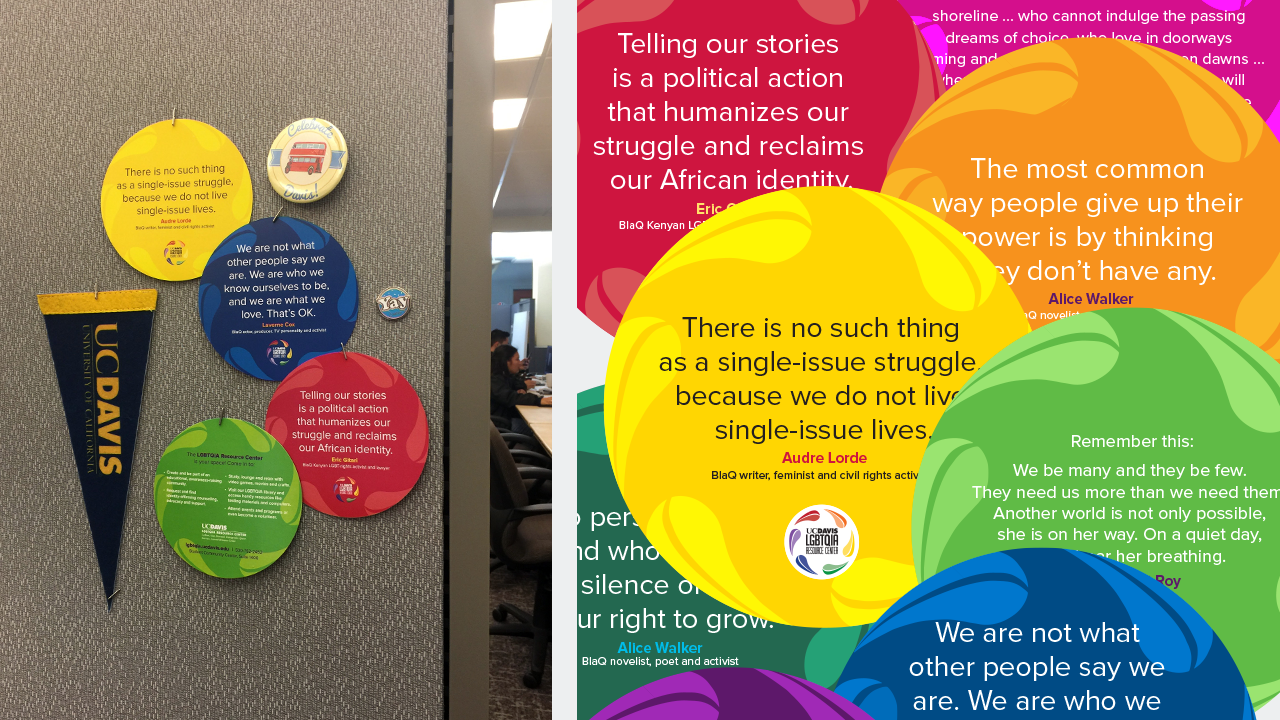 Round cards created for the LGBTQIA Resource Center featured inspiring quotes from activists.